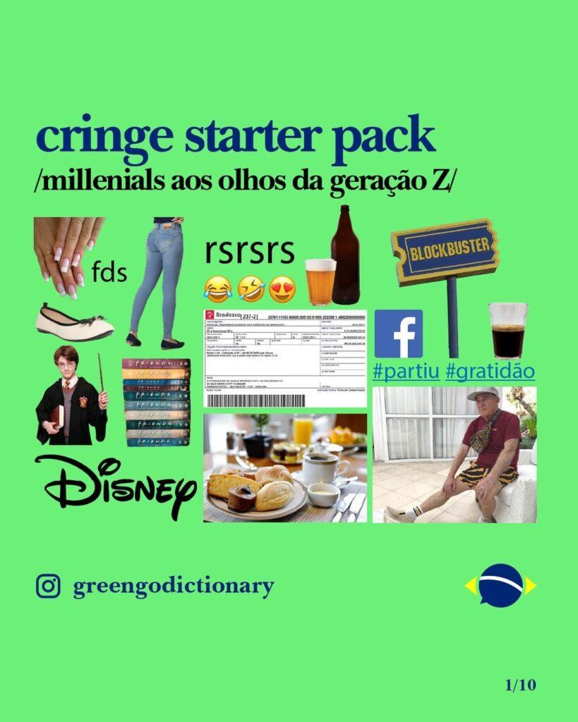 """Montagem da página Greengodictionary com coisas consideradas """"cringe"""". No texto """"cringe starter pack. Millenials aos olhos da geração Z""""."""